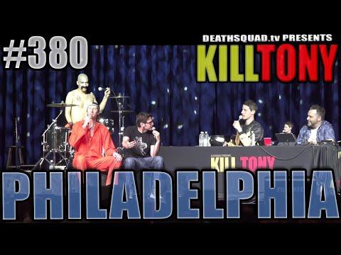 KILL TONY #380 - PHILADELPHIA