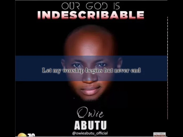 Owie Abutu Our God is indescribable Chords - Chordify