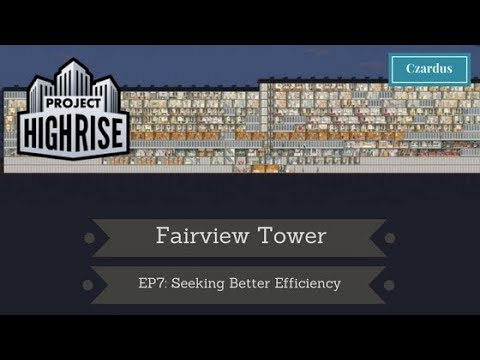 Let's Play Project Highrise: Fairview Tower EP7 - Seeking Better Efficiency |