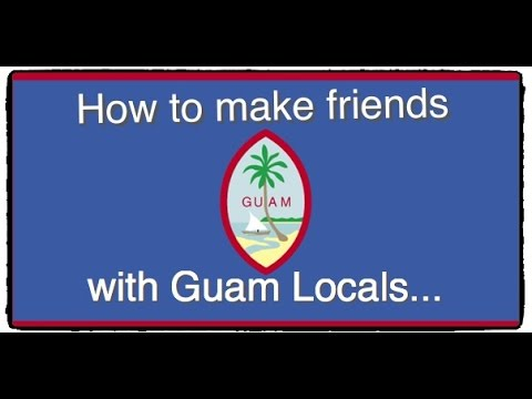 Things to do on Guam: How to make friends with Guam Locals