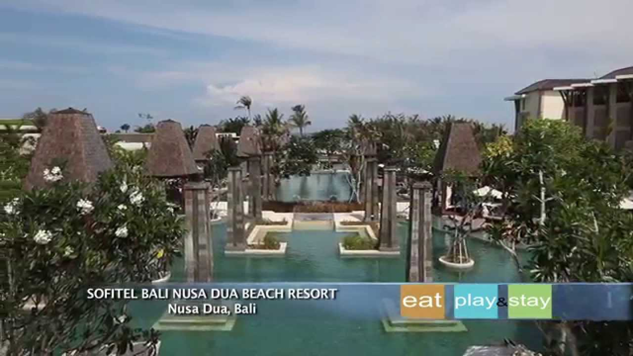 Sofitel Bali Nusa Dua Beach Resort Youtube