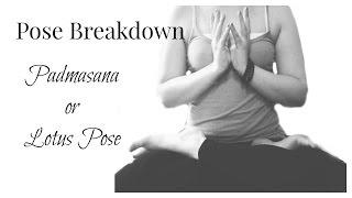 Pose Breakdown - Padmasana/Ardha Padmasana (Lotus/Half Lotus)