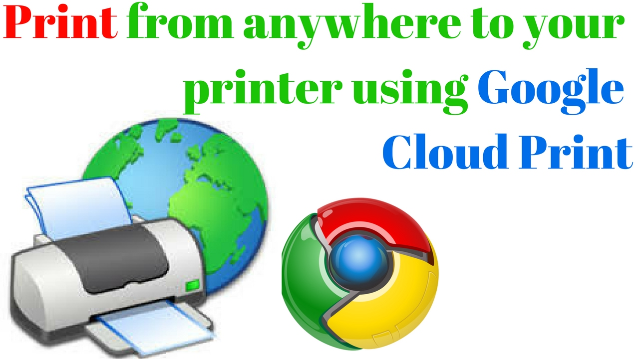 Print From Anywhere To Your Printer Using Google Cloud PrintEasy Step