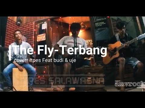the-fly---terbang-|-cover-itpes,budi-&-uje-|-versi-unplugged