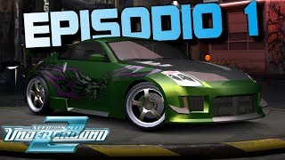 "Need For Speed Underground 2 | Episodio 1 | ""Mi Primer Coche"""