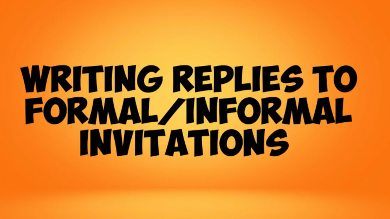 Replies responses to formal informal invitations video 1 youtube youtube premium stopboris Choice Image