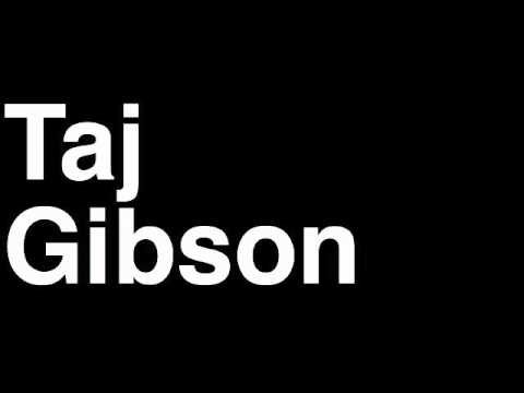 How to Pronounce Taj Gibson Chicago Bulls NBA Basketball Player Runforthecube