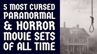 5 Most Cursed Paranormal & Horror Movie Sets Of All Time