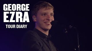 George Ezra - Tour Diary: Episode 2