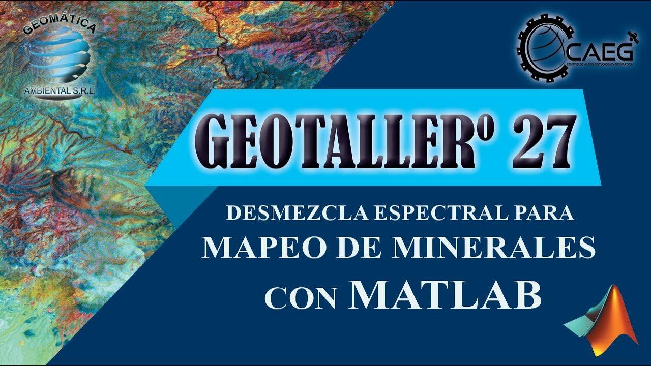 #Geotaller 27: Desmezcla Espectral para Mapeo de Minerales (Práctica)