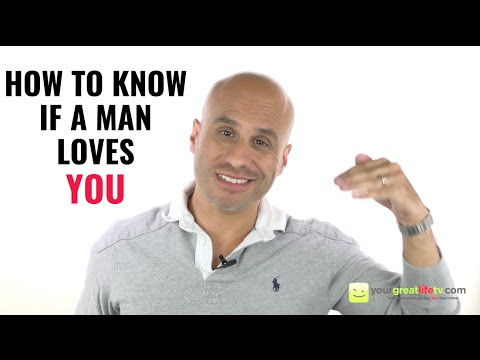 How to Know if a Man Loves You