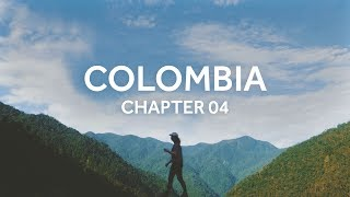 Backpacking South America: Colombia (Chapter 04)