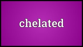 Chelated Meaning