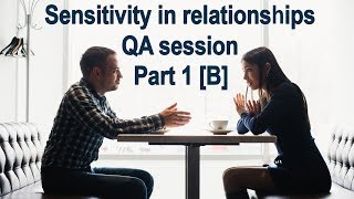 Sensitivity in relationships 1 part B - Why we need to be sensitive Chaitanya Charan in UK