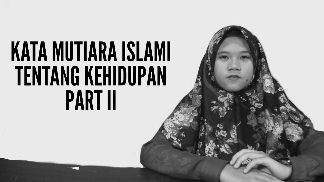 Kata Mutiara Islami Tentang Kehidupan Part Ii Youtube