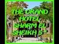 THE GRAND HOTEL SHARM EL SHEIKH 5* 2018/ЕГИПЕТ /ОКНО В РЕЛАКС