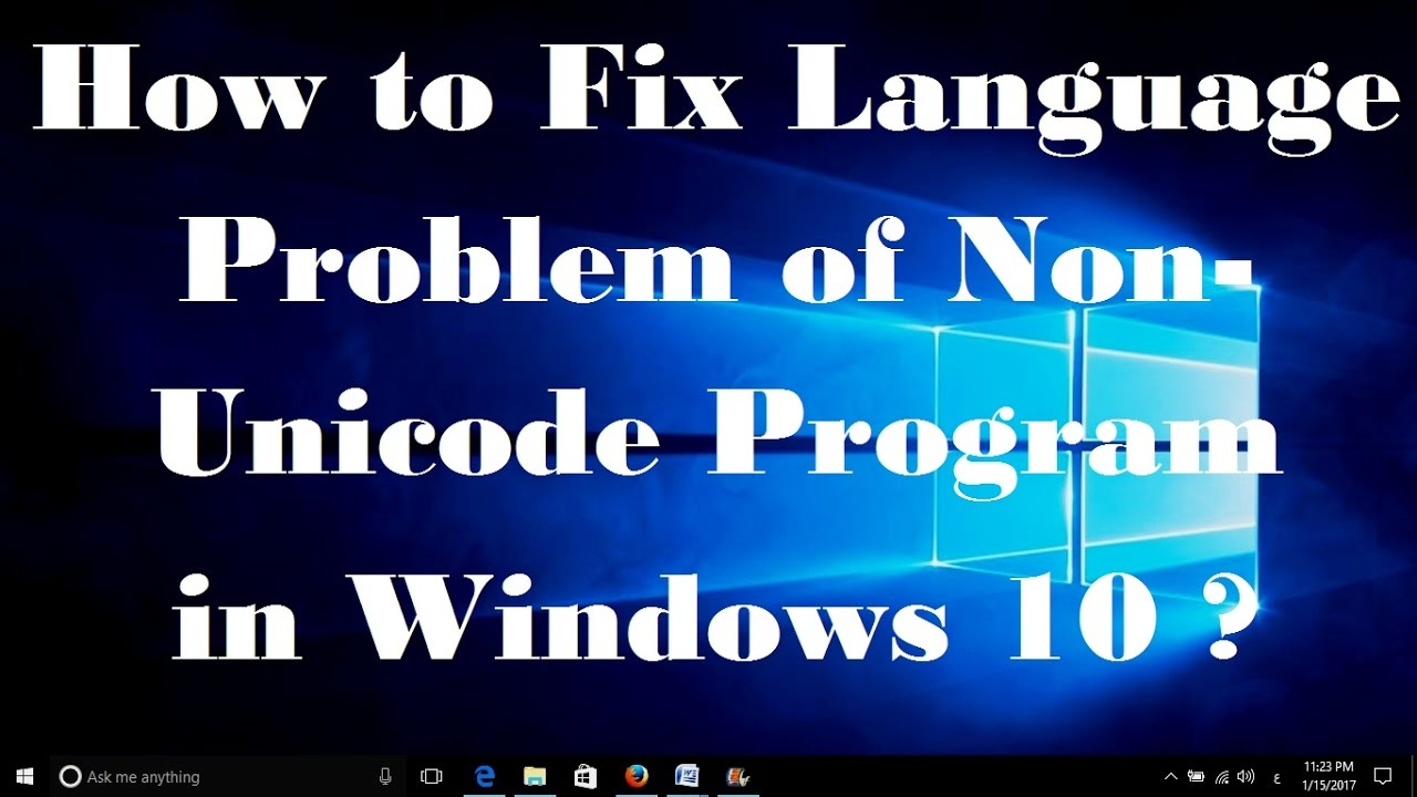 How to Fix Language Problem of Non Unicode Program in Windows 10 - Simple  Fix