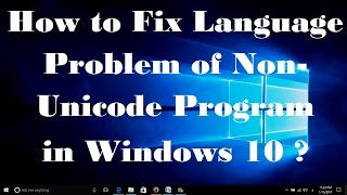 Gambar cover How to Fix Language Problem of Non Unicode Program in Windows 10 -  Simple Fix