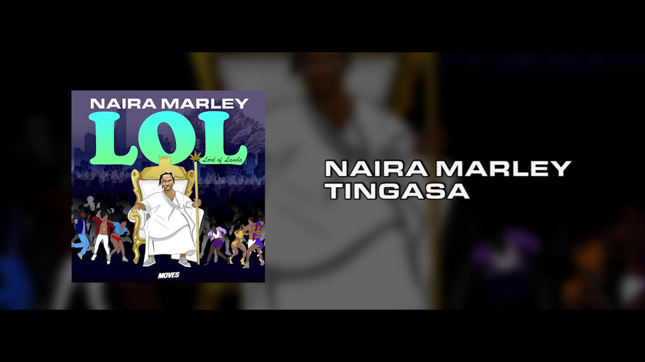 Naira Marley - Tingasa Prod. Killer Tunes [OFFICAL AUDIO]