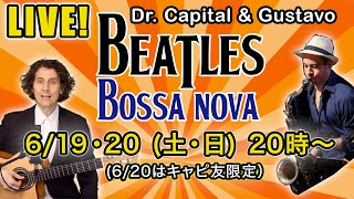 Beatles Bossa Nova LIVE - Dr. Capital & Gustavo Anacleto