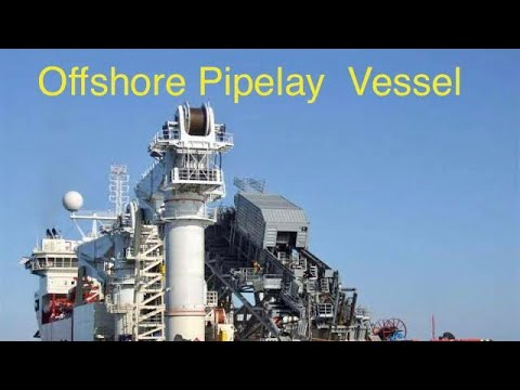 Offshore Pipe lay Installation Vessel