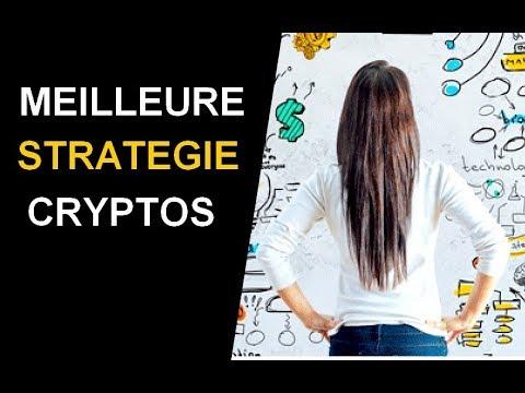 La Meilleure Stratégie en Crypto monnaie