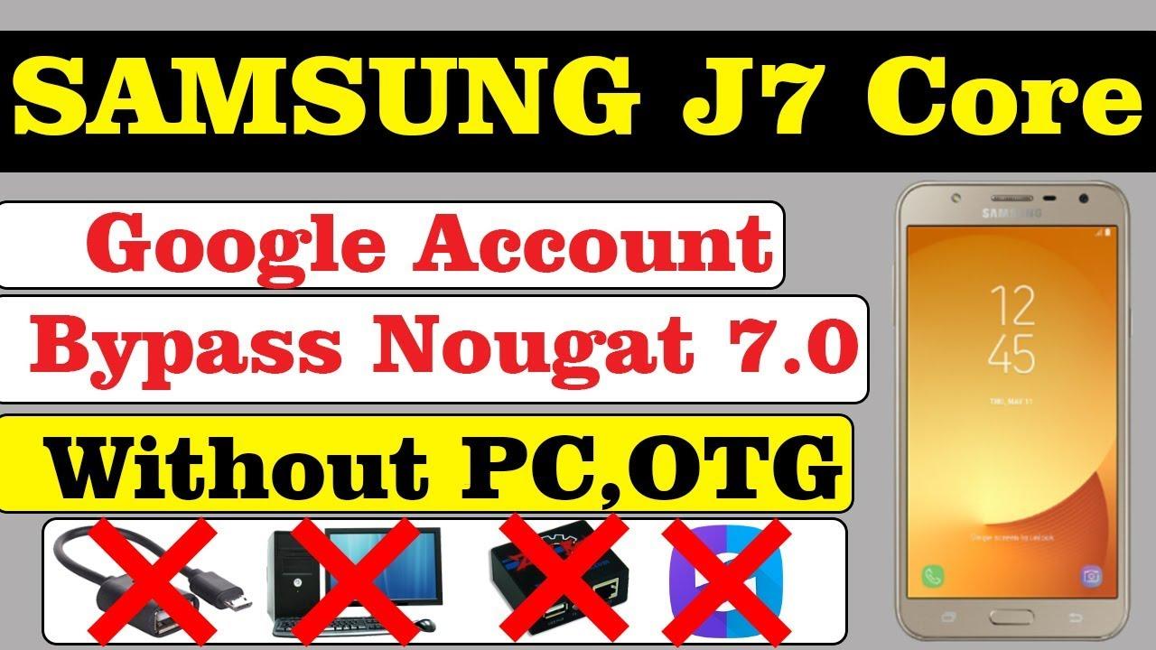 SAMSUNG J7 CORE GOOGLE ACCOUNT BYPASS NOUGAT 7 0 || WITHOUT PC,OTG