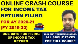 FREE INCOME TAX RETURN COURSE AY 2020-21 (FY 2019-20)I DUE DATE OF INCOME TAX RETURN FILING |