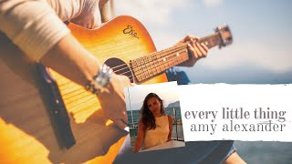 Amy Alexander - Every Little Thing