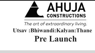 Pre Launch : +91-9650611665 :Ahuja utsav bhiwandi kalyan mumbai: