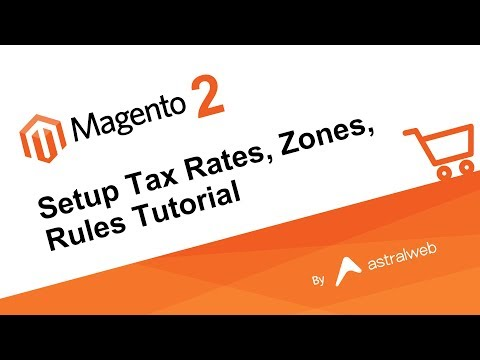 Magento 2 - Setup Tax Rates, Zones, Rules Tutorial
