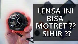 LENSA MAGIC ! - Review Sony DSC-QX10 Indonesia