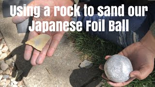 Japanese Foil Ball Challenge (using a rock instead of sand paper)
