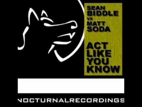 Sean Biddle v Matt Soda - Act Like You Know - Sean...