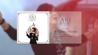 Ari Lasso - Aku Dan Dirimu (feat. Bunga Citra Lestari)