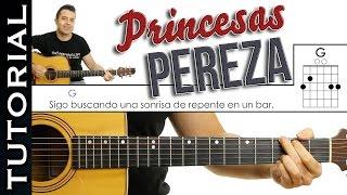 Como tocar Princesas de PEREZA en guitarra acústica, tutorial completo