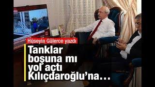 Tanklar boşuna mı yol açtı Kılıçdaroğlu'na…