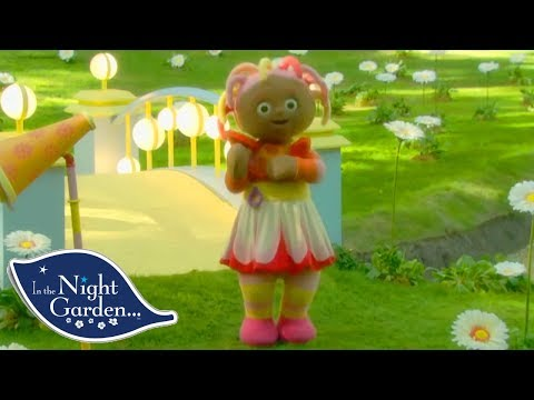 In the Night Garden | Upsy Daisy Has A Sing Song | Full Episode