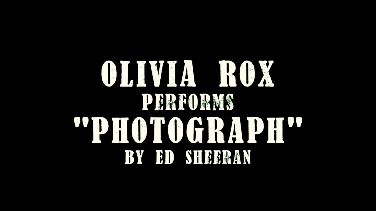 Olivia Rox Sings ED SHEERAN