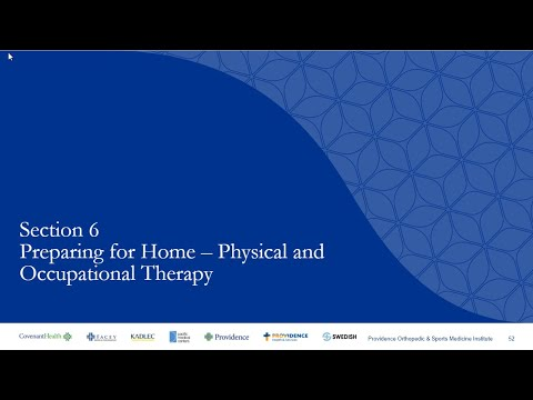 Section 6: Preparing for Home - Physical Therapy/Occupational Therapy