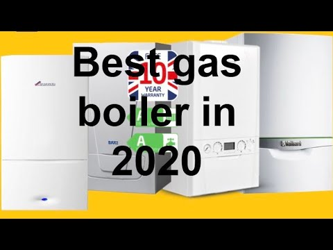 WHICH IS THE BEST GAS BOILER IN 2020, Looking into the best boiler for uk homes