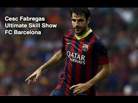 Cesc Fabregas - Ultimate Skill Show - FC Barcelona - HD