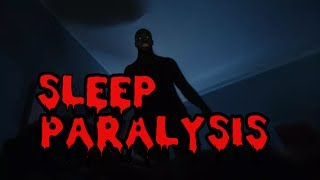 EXPERIENCING SLEEP PARALYSIS