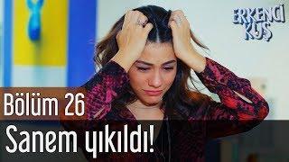 Erkenci Kuş 26. Bölüm - Sanem Yıkıldı!