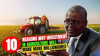 10 Reasons Why Investment Opportunities in Agriculture in Africa will create more Millionaires