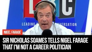 Sir Nicholas Soames tells Nigel Farage that I'm NOT a career politician