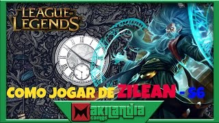 🔴 Como jogar de Zilean em 10 minutos - League of Legends - Fala do champ S6