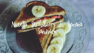 Nutella Strawberry & Banana Sandwich