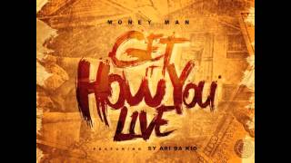 "Money Man Ft Sy Ari Da Kid ""Get It How U Live"""