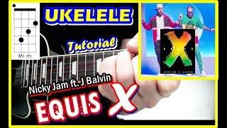 cómo tocar x equis nicky jam x j balvin ukelele tutorial fácil